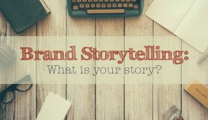 brand storytelling, Evolution of brand storytelling and how you can keep up, Brandyou Creative, Brandyou Creative