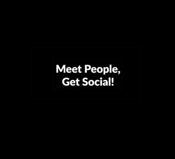 Meet People, Get Social